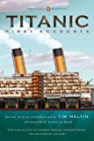 img - for Titanic: First Accounts (Penguin Classics Deluxe Edition) (Penguin Classics Deluxe Editions) by Maltin, Tim (ed) (2012) Paperback book / textbook / text book