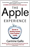 img - for The Apple Experience: Secrets to Building Insanely Great Customer Loyalty book / textbook / text book