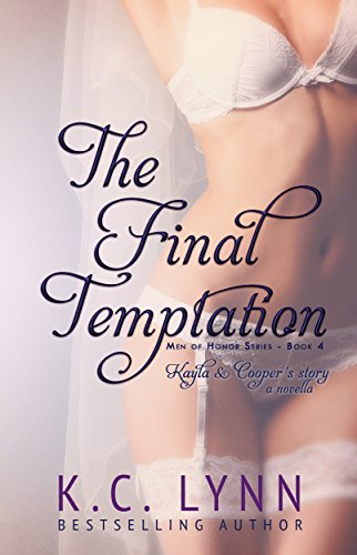 K.C. Lynn - The Final Temptation (Men Of Honor Book 4)