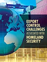 Export Control Challenges Associated with Securing the Homeland Front Cover