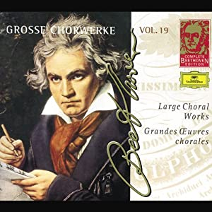 Complete Beethoven Edition, Vol. 19: Large Choral Works