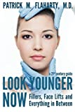img - for Look Younger Now: Fillers, Face Lifts and Everything in Between - a 21st Century Guide by Patrick M Flaharty M.D. (2012-11-29) book / textbook / text book