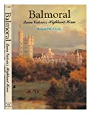 img - for Balmoral, Queen Victoria's Highland Home book / textbook / text book