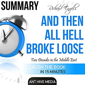 Summary: Richard Engel's And Then All Hell Broke Loose Audiobook