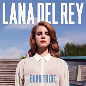 Born To Die [Explicit] from Interscope
