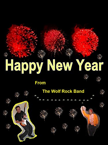 Happy New Year From The Wolf Rock Band