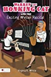 img - for Warren the Honking Cat and the Exciting Winter Recital book / textbook / text book