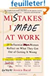 Mistakes I Made at Work: 25 Influenti...