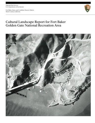 Cultural Landscape Report for Fort Baker, Golden Gate National Recreation Area PDF