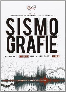 Cover Sismografie. Ritornare a L'Aquila mille giorni dopo il sisma