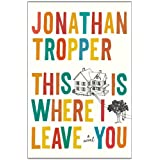 This Is Where I Leave You ~ Jonathan Tropper