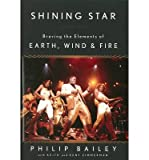 img - for By Philip Bailey Shining Star: Braving the Elements of Earth, Wind & Fire book / textbook / text book