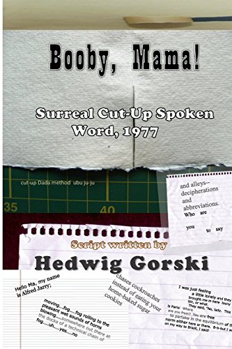Booby, Mama!: Surreal Cut-Up Spoken Word, 1977
