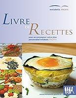 Metabolic PROFIL - Livre De Recettes: Une cuisine rapide et saine