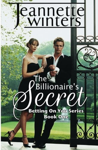The Billionaire's Secret (Betting On You Series: Book One) (Volume 1)