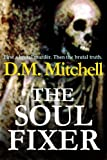 img - for THE SOUL FIXER (A psychological thriller) book / textbook / text book