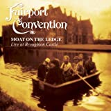 Moat On The Ledge [Reissue] by Fairport Convention (2007-05-01)