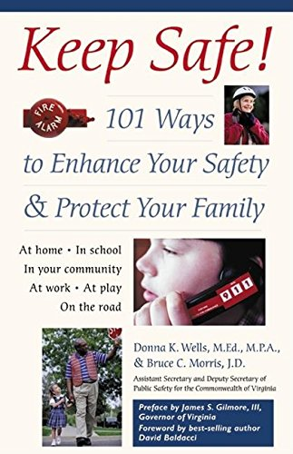 Keep Safe!: 101 Ways to Enhance Your Safety and Protect Your Family