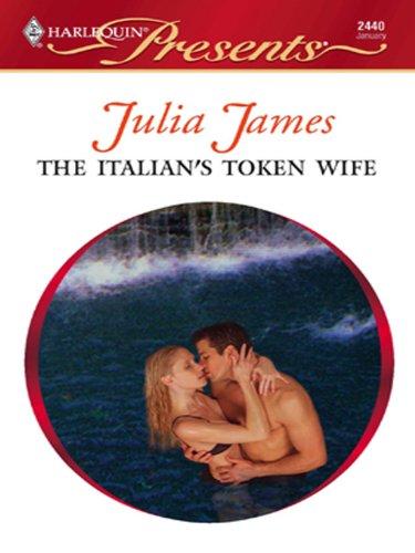 The Italian'S Token Wife (The Italian Husbands Book 12)