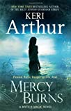 Mercy Burns. by Keri Arthur (Myth and Magic Series)