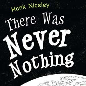 There Was Never Nothing Audiobook