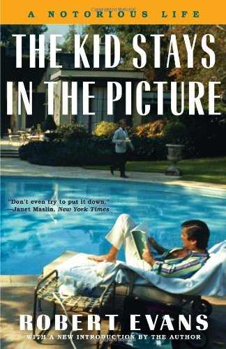 The Kid Stays in the Picture: A Notorious Life by film producer Robert Evans