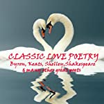 Classic Love Poetry | Rupert Brooke,Christopher Marlowe,Wilfred Owen