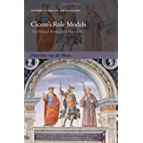 Cicero's Role Models: The Political Strategy of a Newcomer (Oxford Classical Monographs)by Henriette van der Blom