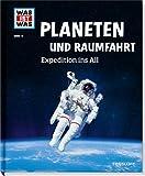 Was ist was Bd. 016: Planeten und Raumfahrt. Expedition ins All