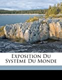 img - for Exposition du syst me du monde (French Edition) book / textbook / text book