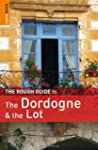 Rough Guide Dordogne And The Lot 4e