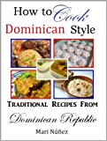 How to Cook Dominican Style