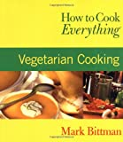 How to Cook Everything: Vegetarian Cooking (076452514X) by Bittman, Mark