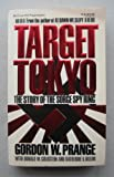 Target Tokyo: The Story of the Sorge Spy Ring (0070506787) by Gordon W. Prange