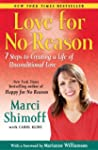 Love For No Reason: 7 Steps to Creati...
