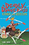 img - for Deadly Dangerous Kings and Queens book / textbook / text book