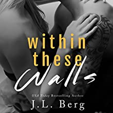 Within These Walls: Book 1 (       UNABRIDGED) by J.L. Berg Narrated by Felicity Munroe, Gabriel Vaughan