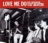 Love Me Do: 50 Songs That Shaped The Beatles Various