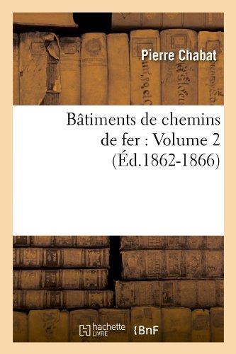 Batiments de Chemins de Fer Volume 2 (Arts)  [Chabat, Pierre] (Tapa Blanda)