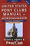 img - for The United States Pony Clubs Manual of Horsemanship: Book 3: Advanced Horsemanship HB - A Levels book / textbook / text book
