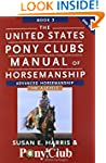 The United States Pony Clubs Manual o...