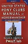 The United States Pony Clubs Manual o...