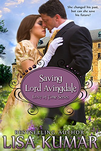 Lisa Kumar - Saving Lord Avingdale (Love in Time Book 2) (English Edition)