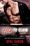 His to Claim: A Novel	 by  Opal Carew in stock, buy online here