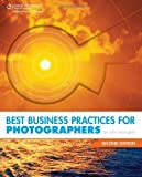 img - for Best Business Practices for Photographers, Second Edition 2nd (second) Edition by Harrington, John published by Cengage Learning PTR (2009) book / textbook / text book
