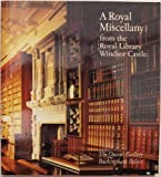 A Royal miscellany from the Royal Library, Windsor Castle unknown