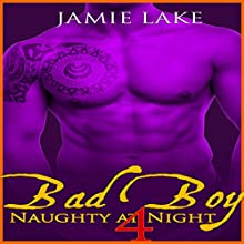 Bad Boy: Naughty at Night 4 Audiobook by Jamie Lake Narrated by James Talbot