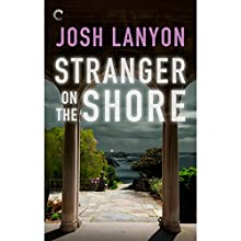 Stranger on the Shore (       UNABRIDGED) by Josh Lanyon Narrated by Jeremy York