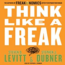 Think Like a Freak: The Authors of Freakonomics Offer to Retrain Your Brain | Livre audio Auteur(s) : Steven D. Levitt, Stephen J. Dubner Narrateur(s) : Stephen J. Dubner