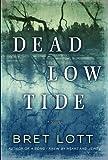 Dead Low Tide: A Novel (1400063752) by Lott, Bret